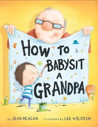 How to Babysit a Grandpa by Jean Reagan