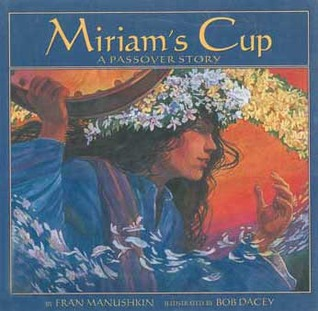 Miriam's Cup: A Passover Story