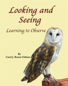 Looking and Seeing by Carol J. Rosen Chihara