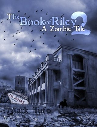The Book Of Riley 2 A Zombie Tale (The Book of Riley #2)