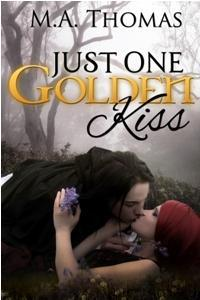 Just One Golden Kiss by M.A. Thomas