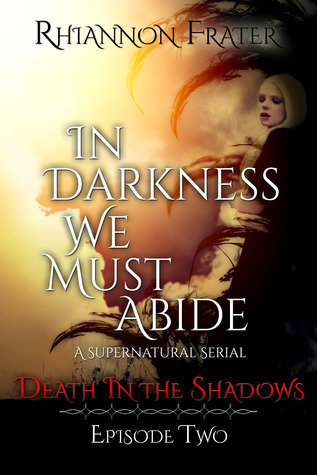 Death in the Shadows (In Darkness We Must Abide #2)