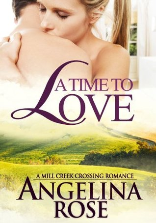 A Time To Love (Mill Creek Crossing, #2)