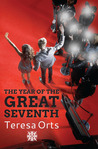 The Year of the Great Seventh by Teresa Orts