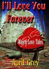 I'll Love You Forever by April Grey