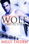 Wolf Protector by Milly Taiden