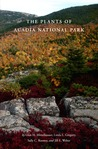 The Plants Of Acadia National Park by Glen H. Mittelhauser
