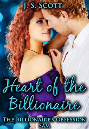 HEART OF THE BILLIONAIRE: (The Billionaire's Obsession ~ Sam)