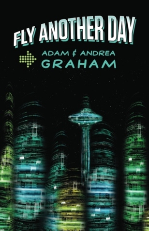Fly Another Day by Adam Graham