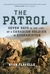 The Patrol: Seven Days in the Life of a Canadian Soldier in Afghanistan