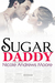 Sugar Daddy by Nicole Andrews Moore