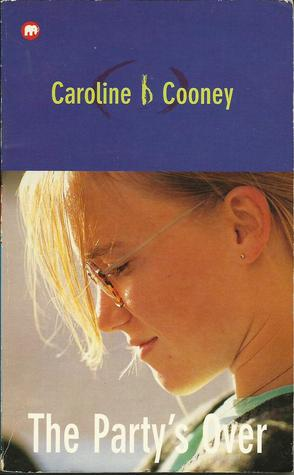 The Party's Over by Caroline B. Cooney