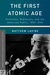 The First Atomic Age: Scientists, Radiations, and the American Public, 1895-1945