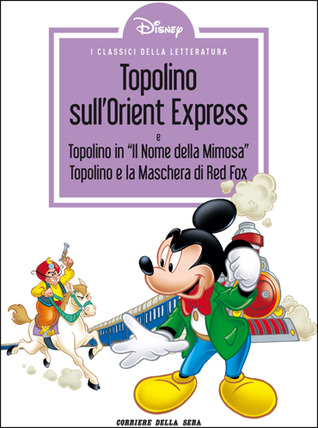 I classici della letteratura Disney n. 16: Topolino sull'Orient Express