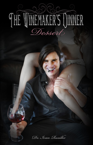 The Winemaker's Dinner: Dessert (The Winemaker's Dinner, #3)