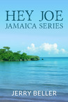 Hey Joe; Jamaica Series by Jerry Beller