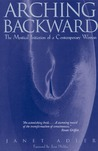 Arching Backward: The Mystical Initiation of a Contemporary Woman
