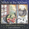 Witch in the Kitchen by Cait Johnson