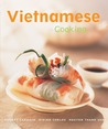 Vietnamese Cooking: [Vietnamese Cookbook, Techniques, Over 50 Recipes]