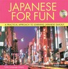 Japanese for Fun With Cd: Make Your Stay in Japan More Enjoyable (Tuttle Language Library)