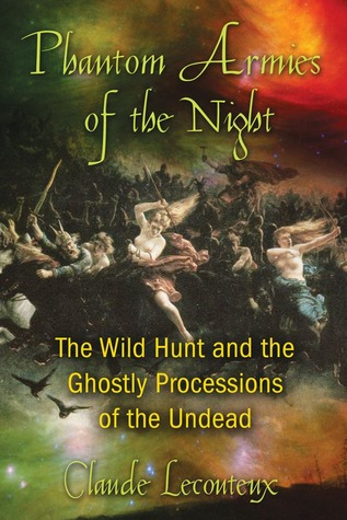 Phantom Armies of the Night by Claude Lecouteux