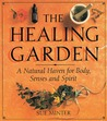 The Healing Garden: A Natural Haven for Body, Senses and Spirit