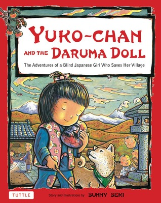 Download online Yuko-chan and the Daruma Doll: The Adventures of a Blind Japanese Girl Who Saves Her Village PDF
