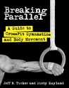 Breaking Parallel: A Guide to CrossFit Gymnastics and Body Movement