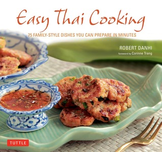 Easy Thai Cooking by Robert Danhi