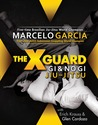 The X-Guard by Marcelo Garcia