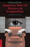 Japanese Tales of Mystery &amp; Imagination by Edogawa Rampo