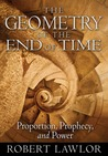 The Geometry of the End of Time: Proportion, Prophecy, and Power