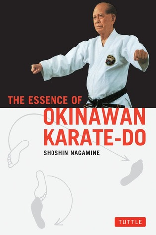 The Essence of Okinawan Karate-Do by Shoshin Nagamine