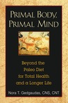 Primal Body, Primal Mind by Nora T. Gedgaudas