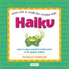 Haiku: Learn to express yourself by writing poetry in the Japanese tradition