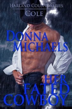Her Fated Cowboy (Hartland County, #1)  by  Donna Michaels