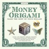 Money Origami Kit: Make the Most of Your Dollar [Boxed Origami Kit with 60 Practice Bills, Full-Color Book & DVD]