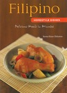 Filipino Homestyle Dishes: Delicious Meals in Minutes [Filipino Cookbook, Over 60 Recipes]