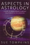 Aspects in Astrology by Sue Tompkins