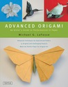 Advanced Origami: An Artist's Guide to Performances in Paper [Origami Book, 15 Projects]
