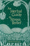 An Herbal Guide to Stress Relief by David Hoffmann