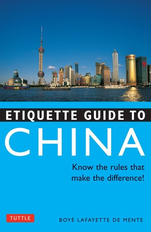 Download online Etiquette Guide to China: Know the Rules that Make the Difference! MOBI by Boyé Lafayette de Mente