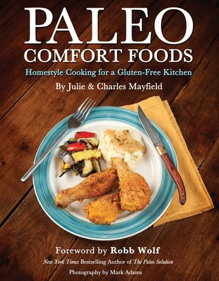 Paleo Comfort Foods by Julie Mayfield