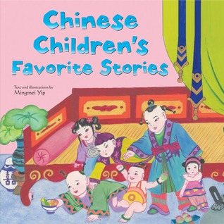 Chinese Children's Favorite Stories by Mingmei Yip