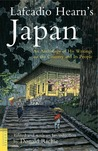 Lafcadio Hearn's Japan: An Anthology of his Writings on the Country and Its People