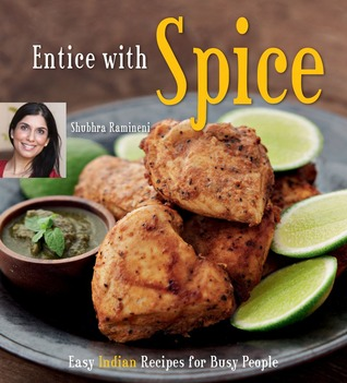 Entice With Spice by Shubhra Ramineni