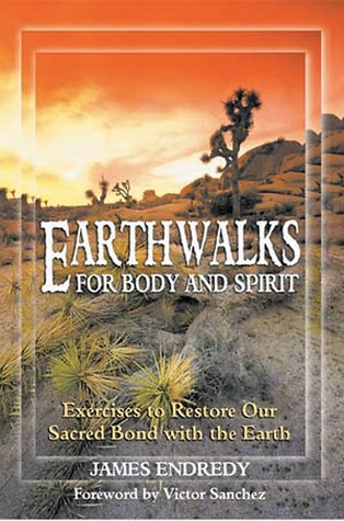 Earthwalks for Body and Spirit: Exercises to Restore Our Sacred Bond with the Earth