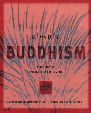 Simple Buddhism: A Guide to Enlightened Living