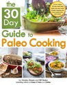 The 30 Day Guide to Paleo Cooking: Entire Month of Paleo Meals
