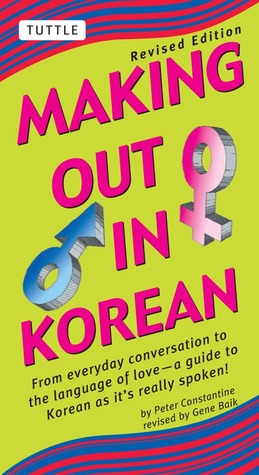 Making Out in Korean by Peter Constantine